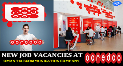 New Jobs At Ooredoo Telecom In Oman