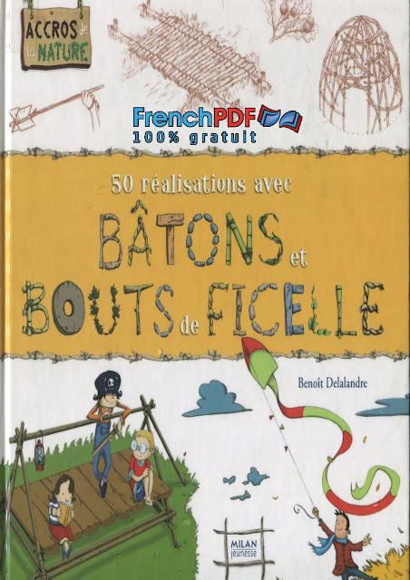 50 Réalisations avec Bâtons et Bouts De Ficelles PDF Gratuit