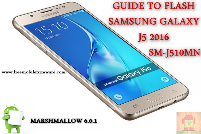 Guide To Flash Samsung Galaxy J5 2016 SM-J510MN Marshmallow 6.0.1 Odin Method Tested Firmware All regions
