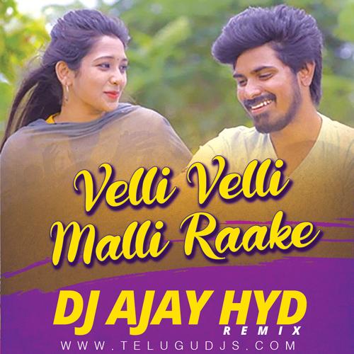 Velli-Velli-Malli-Raake-remix-dj-ajay-hyd