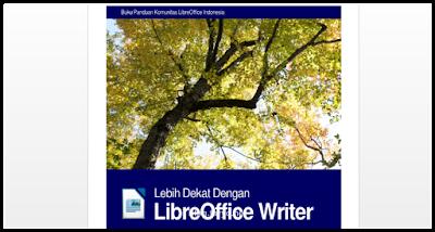 FREE EBook Cara mudah dan cepat menguasai LibreOffice Writer (Ms. Office ala Linux) Bhs. Indonesia