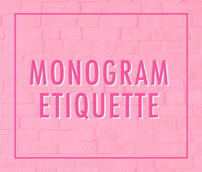guidelines for monogramming everything