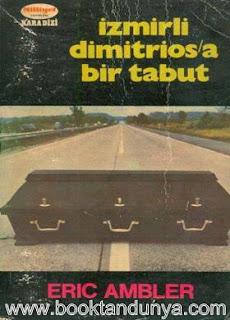 Eric Ambler - İzmirli Dimitrios'a Bir Tabut