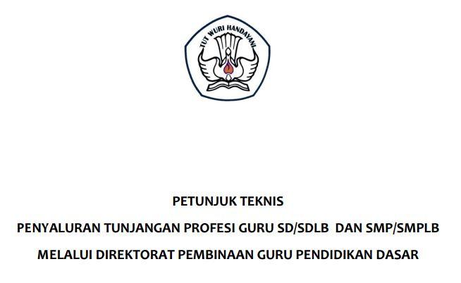 Petunjuk Teknis (JUKNIS) Penyaluran Tunjangan Profesi Guru Tingkat Sekolah Dasar dan Menengah Tahun 2016 Format PDF