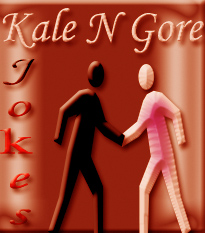 Funny jokes of kale n gore