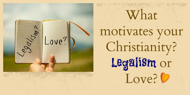 "Legalism or ""Loveism""--How We Approach God's Commands"