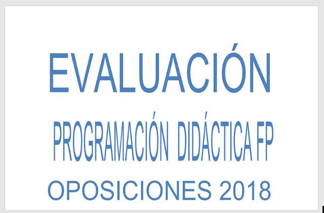 Evaluación programacion didactica formación profesional FP oposiciones 2018