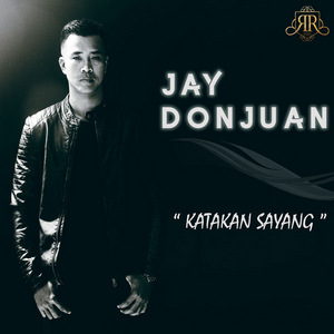 Jay Donjuan - Katakan Sayang