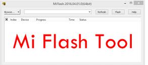 Xiaomi Mi Flash Tool Latest Version 2017 Full Setup Installer Free Downlod