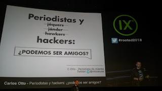 RootedCon 2018 - Carlos Otto - Periodistas y hackers: ¿Podemos ser amigos?