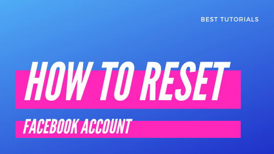 Reset My Facebook Account<br/>