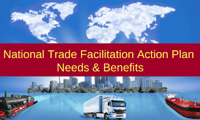 National Trade Facilitation Action Plan: Needs & Benefits