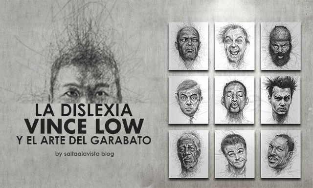 Biografía y Obra de Vince Low, La Dislexia y El Arte del Garabato
