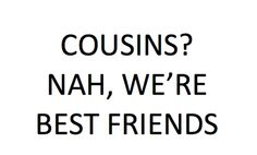 cousin- best friends-quotes