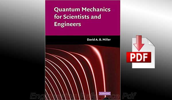 Download Quantum Mechanics for Scientists and Engineers by David A. B. Miller free PDF
