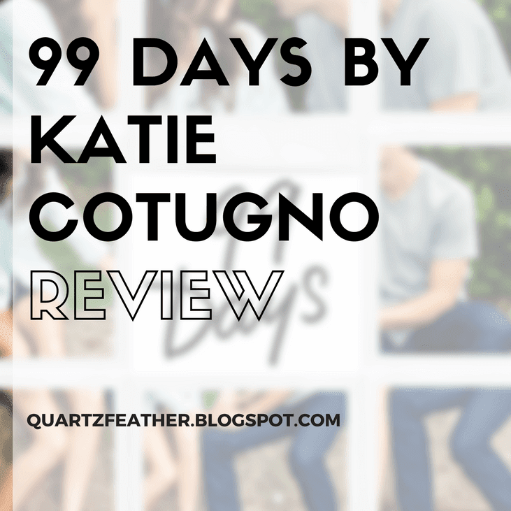 99 Days by Katie Cotugno Review