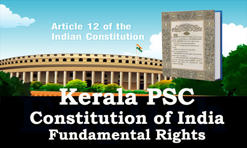 Kerala PSC - Constitution of India (Fundamental Rights - 1)