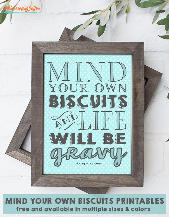Free Mind Your Own Biscuits Printable