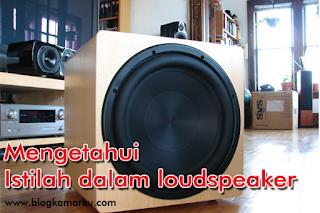 Mengetahui Istilah dalam loudspeaker