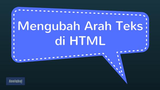 mengubah arah teks di html