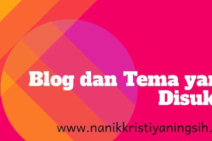 Blog dan Tema yang Disukai