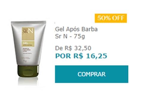 Gel Após Barba Sr N - 75g (Cod. Prod. 29960)  Aqui tem promoção de  R$ 32,50  por R$ 16,25
