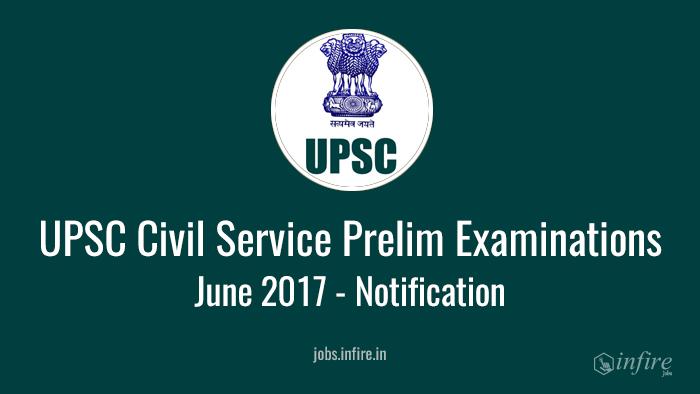 UPSC Civil Service Prelim Examinations in June 2017 - Notification