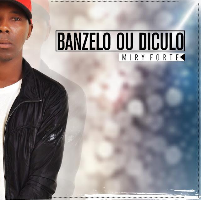 Miry  Forte - Banzelo ou Diculo