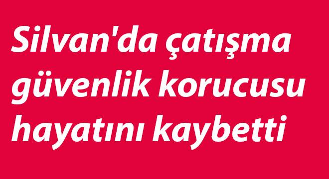Diyarbakır Silvan'da çatışma: 1 güvenlik korucusu hayatını kaybetti