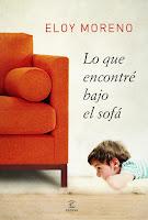http://narayani-eraseunavez.blogspot.com.es/2018/01/lo-que-encontre-bajo-el-sofa-eloy-moreno.html