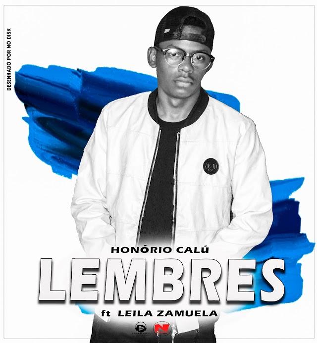 Honório Calu Feat. Leila Zamuela - Lembres (Prod. J.U In The Track)