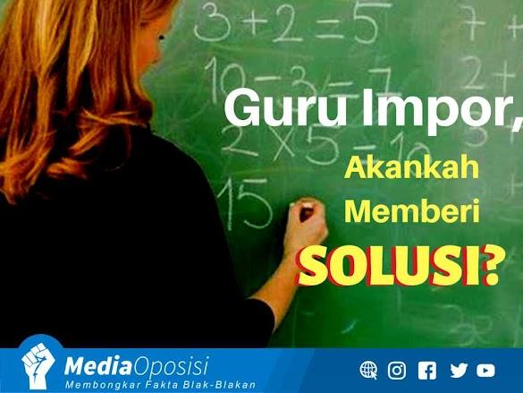 Impor Guru Bukan Solusi
