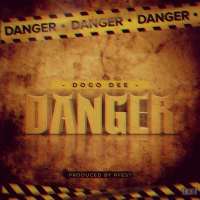 Download Audio | Dogo Dee - Danger
