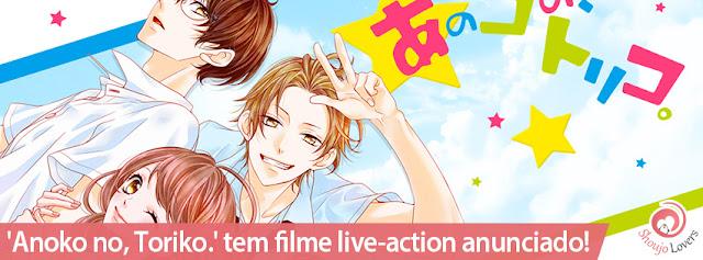 'Anoko no, Toriko.' tem filme Live-action anunciado!