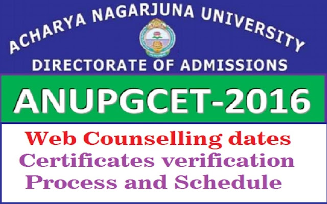 ANUPGCET,Web Counselling dates,Certificates verification process