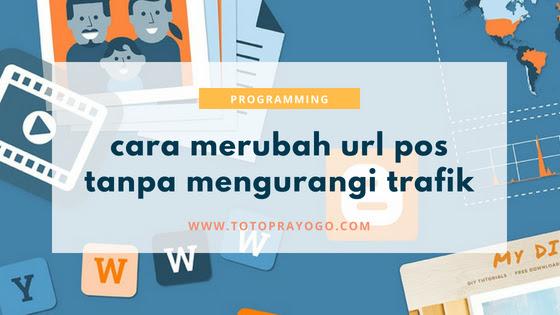Tips mengganti URL pos yang sudah dipublikasikan