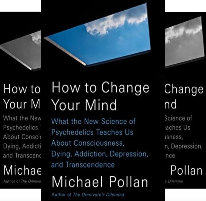 Michael Pollan's Book: How to Change Your Mind - Science/Medicine - Publisher: Penguin Press