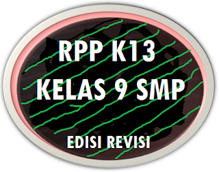 Kali ini admin blog pendidikan terbaru bakal share mengenai RPP K13 LENGKAP Sekolah Menengah Pertama KELAS 9 EDISI REVISI TERBARU