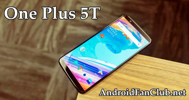 Review: One Plus 5T Upcoming Fastest Android Smartphone
