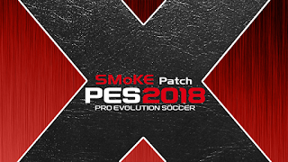 Update PES 2018 Smoke Patch X15 Terbaru 2018 Full