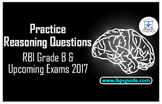 Practice Reasoning Question For RBI Grade B& Upcoming Exams 2017 (Puzzle):