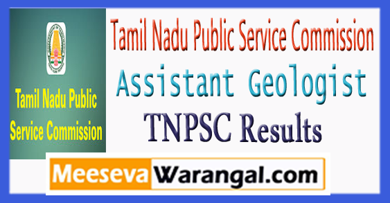 TNPSC Tamil Nadu Public Service Commission Assistant Geologist Result 2017