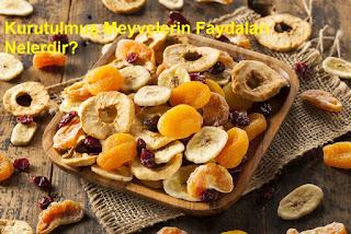 Kurutulmuş Meyvelerin Faydaları Nelerdir?