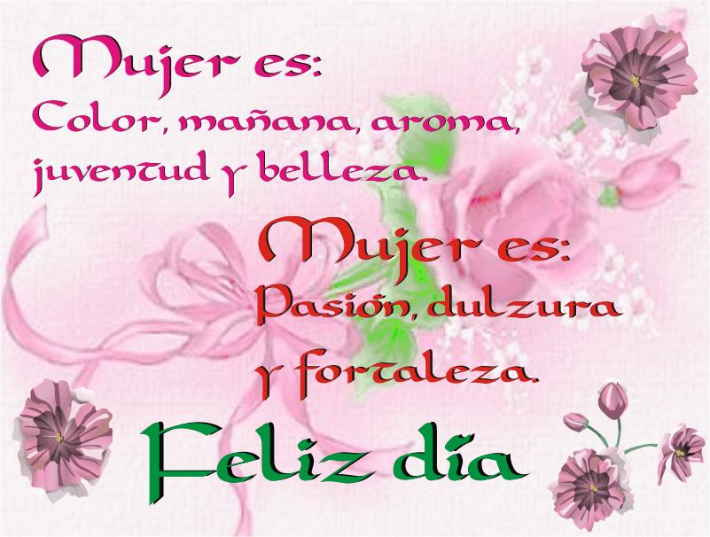 Mi Gratitud Feliz Dia Mujer A ustedes las mujeres, fuente insustituible de la vida, apoyo, esperanza y calidez para los hombres y las civilizaciones. mi gratitud blogger
