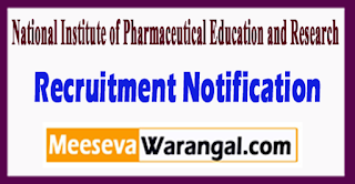 NIPER National Institute of Pharmaceutical Education and Research Recruitment Notification 2017 Last Date 04-07-2017