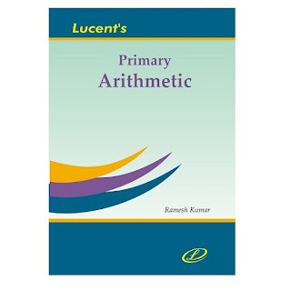 Lucent Primary Arithmetic - [English Edition]