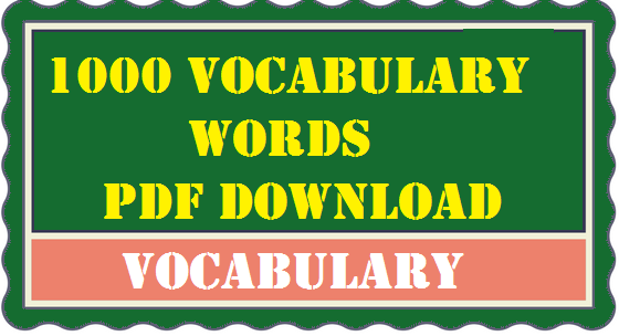 1000 Vocabulary words PDF Download Competitive Exams