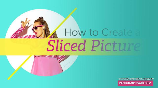 Mengedit Foto Efek Slice dan Splice di Picsart
