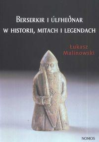 Berserkir i ulfhednar w historii mitach i legendach - Łukasz Malinowski