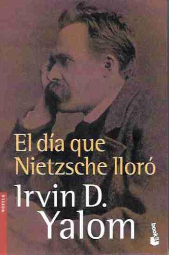 El Dia Que Nietzsche Lloro, Irvin D. Yalom